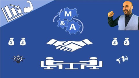 The Complete Mergers and Acquisitions Course - M&A made EASY
