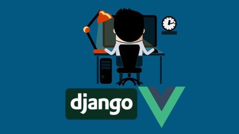 Vue & Django Full Stack: web app, backend API