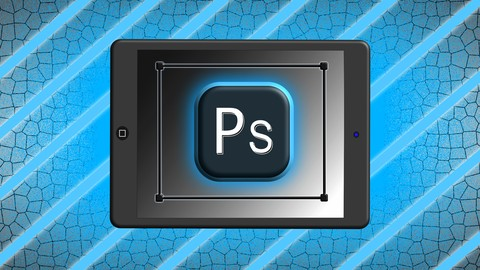 Photoshop IPad - Der Komplettkurs für Einsteiger