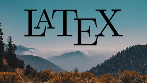 Learn LaTex - The Complete LaTex Course