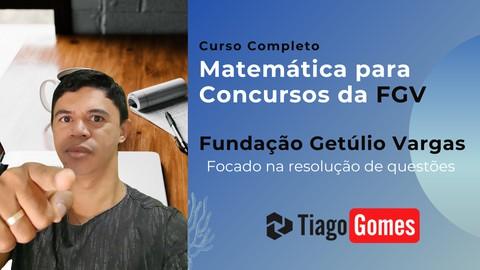 Matemática para Concursos da FGV - Fundação Getúlio Vargas