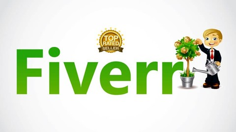 Fiverr: Start Freelancing & Become a Top Rated Seller 2021
