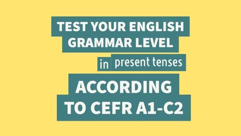 English Grammar Practice Test (Present Tenses) CEFR A1-C2