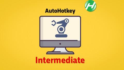 Intermediate AutoHotkey / How to Automate your Windows PC