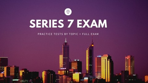 Series 7 tests by topic + Full Exam