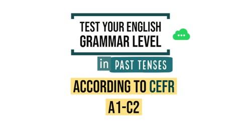 English Grammar Practice Test (Past Tenses) CEFR A1-C2