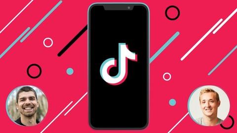 TikTok Marketing 2021: Grow Your Account & Master TikTok Ads