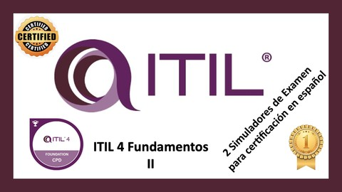 ITIL 4 Fundamentos  2 Simuladores de Examen con 40 preguntas