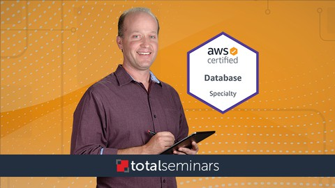 TOTAL: AWS Certified Database Specialty Exam Prep (DBS-C01)