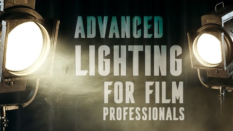 Advanced Lighting for Film Professionals