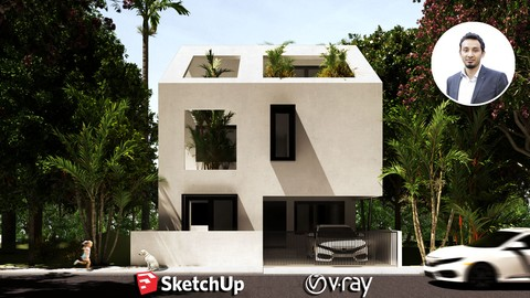 The Complete Sketchup & Vray Course for Exterior Design