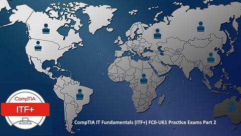 CompTIA IT Fundamentals (ITF+) : 6 Practice Tests Part [2/2]