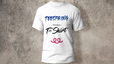 Start with Teespring: Passive Income without Paid Ads