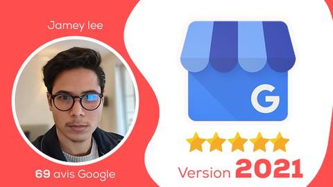 Google My Business & Avis [Guide Complet en 17 étapes -2021]