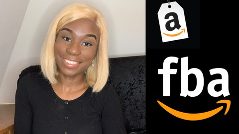 Amazon FBA: The Complete 7- Figure Business Builder Program