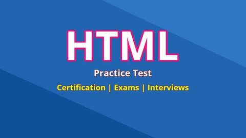 HTML Practice Test for Certification, Exams  & Interviews