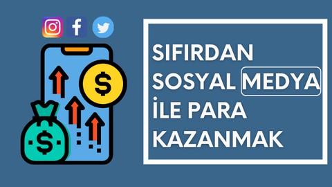 Sıfırdan Sosyal medya uzmanlığı ile para kazanmak