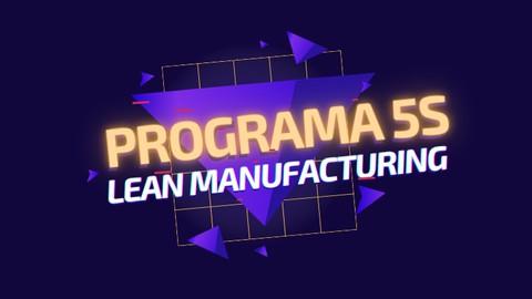 Aumente a Produtividade com Lean Manufacturing - Programa 5s