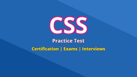 CSS Practices Test for all Exams, Certification & Interviews