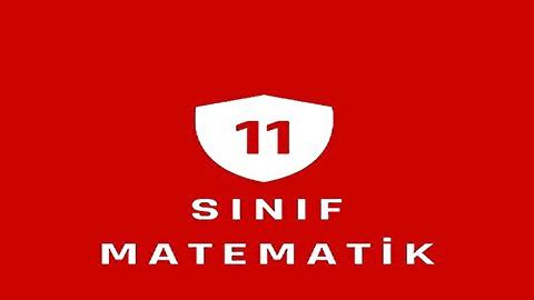 11.SINIF MATEMATİK KONU ANLATIMLARI