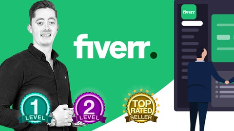 Freelancing on Fiverr 2020 - From Zero to Top Rated Seller
