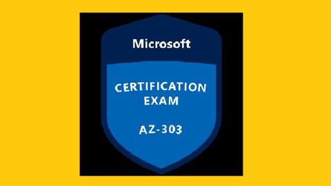 Microsoft Azure AZ-303 Exam Practice Tests latest 2021
