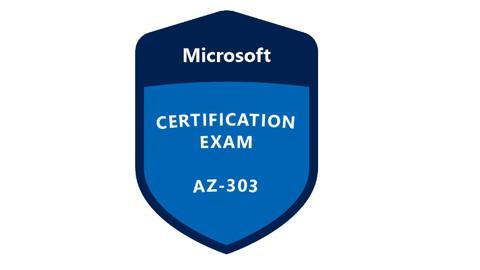Exam AZ-303: Azure Architect Technologies - Practice Test