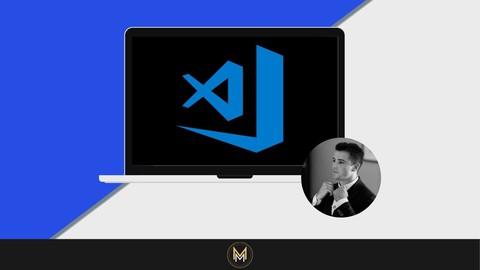 Visual Studio Code - Master the Complete VS Code environment