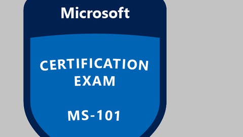 MS-101: Microsoft 365 Mobility and Security (NEW UPDATE)