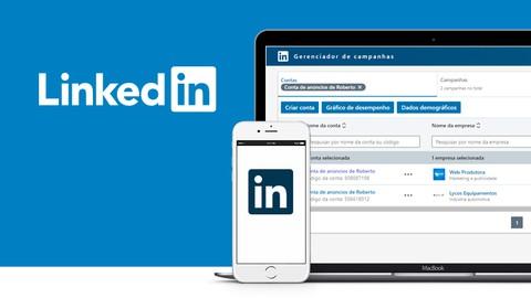 Linkedin ADS - Crie Campanhas e Anúncios Otimizados (2021)