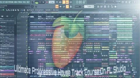 Ultimate Progressive House Track Course On FL Studio