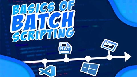 Basics of Batch Scripting