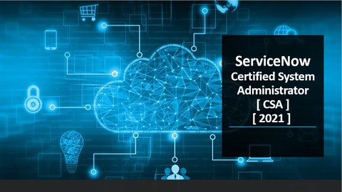 ServiceNow Certified System Administrator CSA Practice Exam