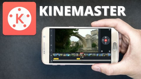 KINEMASTER Masterclass: Video Editing With Your Mobile