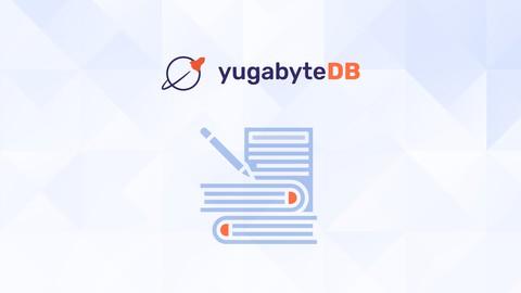 Distributed SQL and YugabyteDB Fundamentals