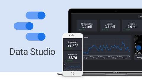 Google Data Studio: Crie Relatórios Profissionais (2021)