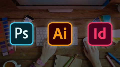 Adobe Illustrator, Photoshop ve Indesign: Temelden İleriye