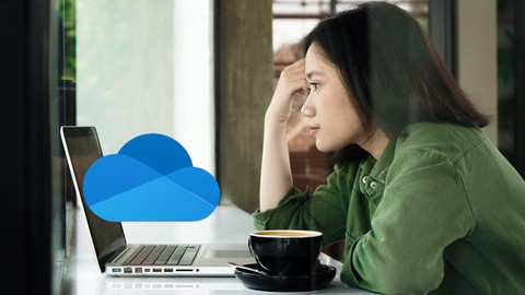 The Complete Microsoft OneDrive Course - Mastering OneDrive
