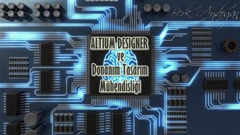 Altium Designer ile Donanım Tasarım Mühendisliği