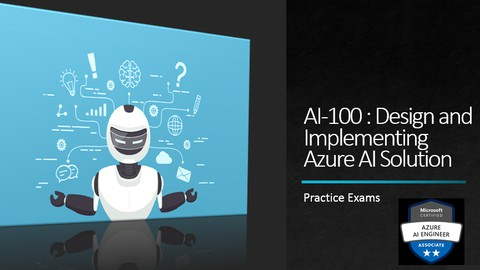 AI-100:Design & Implementing Azure AI Solution - Pract Test