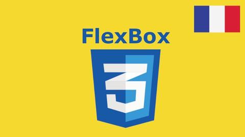 CSS Flexbox - L'ultime Formation 100% GRATUITE!