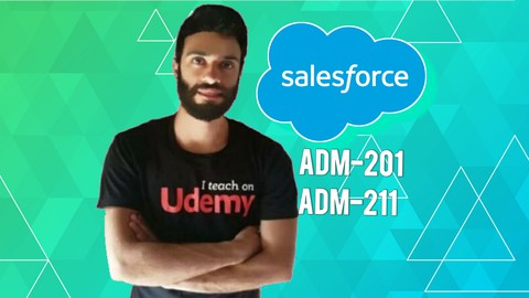 Salesforce ADM-201 & ADM-211 Complete Preparation - NEW