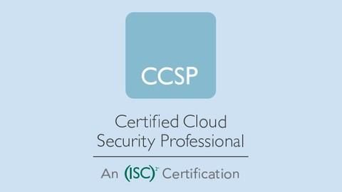 ISC2- Certified Cloud Security Professional (CCSP)