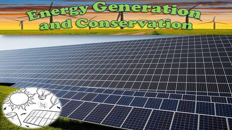 Energy Generation and Conservation