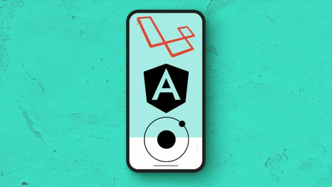 Aprende a crear una App con Ionic Angular Laravel