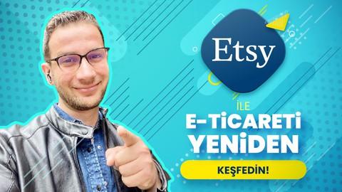 Etsy ile E-Ticareti Yeniden Keşfedin