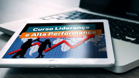 Liderança e Alta Performance - 4 passos p/ Alta Performance