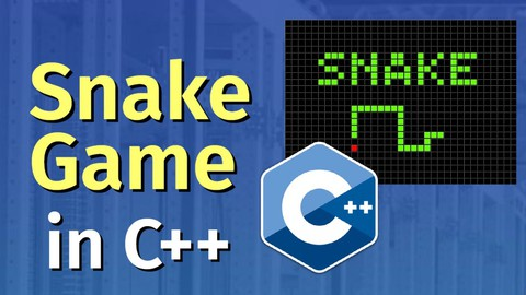 Learn C++ By Making Games (Snake and Pong game).