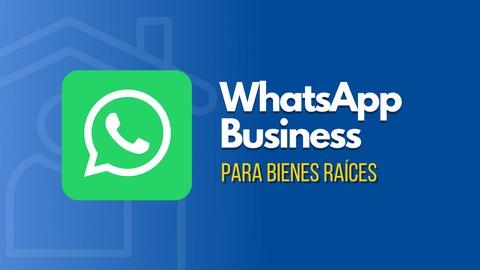 WhatsApp Business para Bienes Raíces