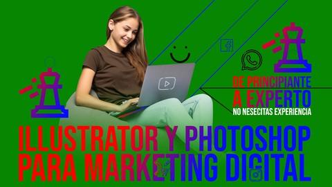 ILLUSTRATOR Y PHOTOSHOP PARA MARKETING DIGITAL